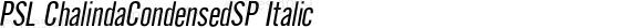 PSL ChalindaCondensedSP Italic PSL Series 3, Version 1.5, release November 2002.