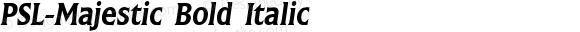 PSL-Majestic Bold Italic 1.0 Mon Mar 24 22:04:14 1997