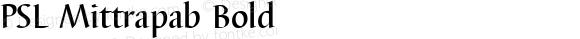 PSL Mittrapab Bold PSL Series 3, Version 1.0, release November 2000.