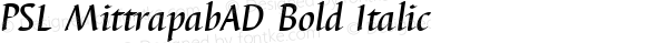 PSL MittrapabAD Bold Italic Series 3, Version 1.5, release September 2002.