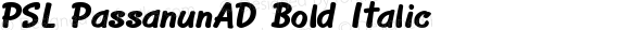 PSL PassanunAD Bold Italic Series 3, Version 1.5, release September 2002.