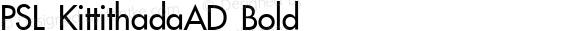 PSL KittithadaAD Bold Series 3, Version 1.5, release September 2002.