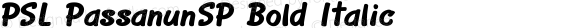 PSL PassanunSP Bold Italic PSL Series 3, Version 1.0, release November 2000.