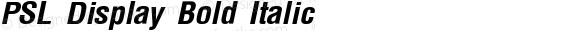 PSL Display Bold Italic Version 2.5, for Win 95, 98, NT; release October 1999