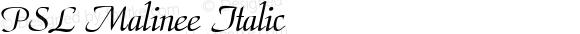 PSL Malinee Italic PSL Series 3, Version 1.0, release November 2000.