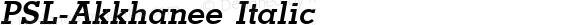 PSL-Akkhanee Italic 1.0 Mon Mar 24 21:42:16 1997