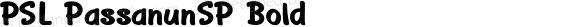 PSL PassanunSP Bold PSL Series 3, Version 1.0, release November 2000.
