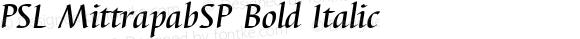 PSL MittrapabSP Bold Italic PSL Series 3, Version 1.5, release November 2002.