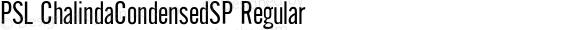 PSL ChalindaCondensedSP Regular PSL Series 3, Version 1.5, release November 2002.