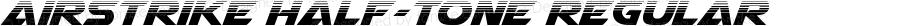 Airstrike Half-Tone Regular Version 1.0; 2013