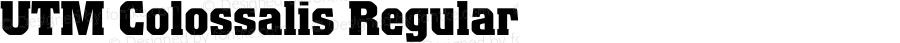 UTM Colossalis Regular Bộ Font chữ Việt sử dụng bảng mã Unicode - http://www.fontchudep.vn