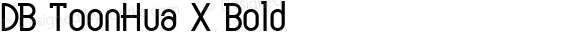 DB ToonHua X Bold Version 3.100 2007