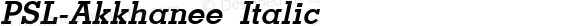 PSL-Akkhanee Italic Version 1.000 2006 initial release
