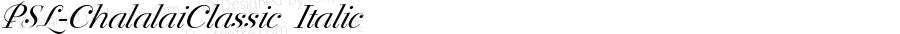 PSL-ChalalaiClassic Italic Version 1.000 2006 initial release