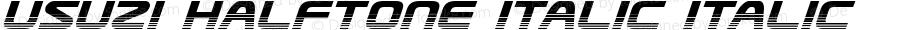 Usuzi Halftone Italic Italic Version 3.0; 2015