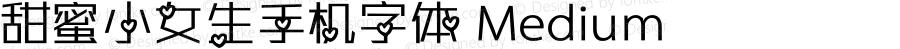 甜蜜小女生手机字体 Medium ver:1.0