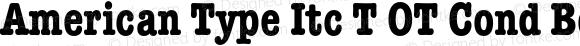 American Type Itc T OT Cond Bold OTF 1.001;PS 1.05;Core 1.0.27;makeotf.lib(1.11)
