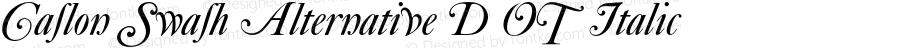 Caslon Swash Alternative D OT Italic OTF 1.002;PS 001.005;Core 1.0.27;makeotf.lib(1.11)