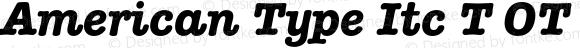 American Type Itc T OT Bold Italic OTF 1.002;PS 1.05;Core 1.0.27;makeotf.lib(1.11)