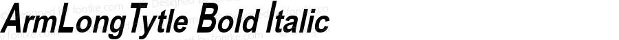 ArmLongTytle Bold Italic Version 1.000 2000 initial release