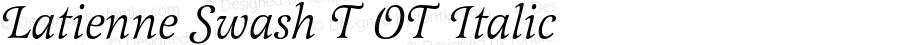 Latienne Swash T OT Italic OTF 1.001;PS 1.05;Core 1.0.27;makeotf.lib(1.11)