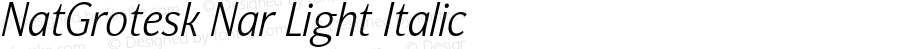 NatGrotesk Nar Light Italic Version 2.000