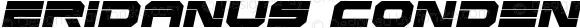 Eridanus Condensed Semi-Italic Condensed Semi-Italic
