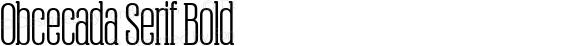 Obcecada Serif Bold Version 1.231