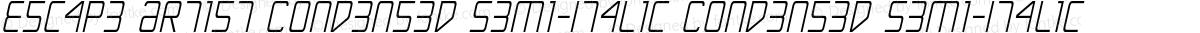 Escape Artist Condensed Semi-Italic Condensed Semi-Italic
