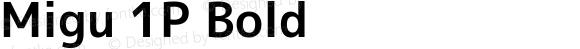Migu 1P Bold