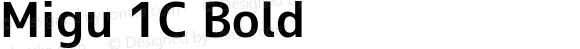 Migu 1C Bold