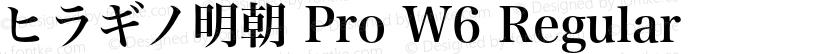 ヒラギノ明朝 Pro W6 Regular Preview Image