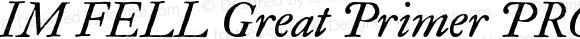 IM FELL Great Primer PRO Italic