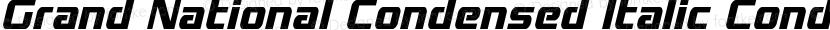 Grand National Condensed Italic Condensed Italic Preview Image