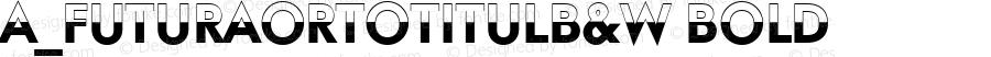 a_FuturaOrtoTitulB&W Bold 001.002