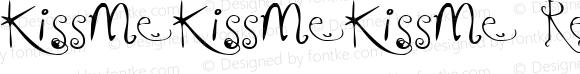 KissMeKissMeKissMe Regular Macromedia Fontographer 4.1.5 4/5/97