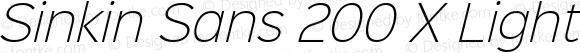 Sinkin Sans 200 X Light Italic