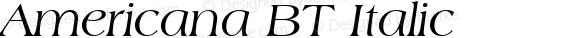 Americana BT Italic Version 2.001 mfgpctt 4.4