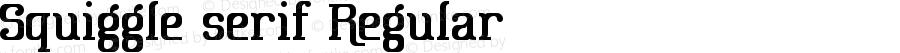 Squiggle serif Regular Version 1.0