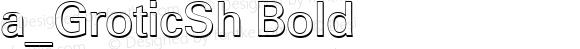 a_GroticSh Bold 001.008