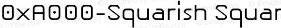 0xA000-Squarish Squareish