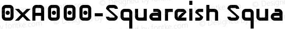 0xA000-Squareish Squareish-Bold