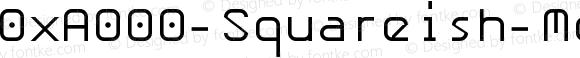 0xA000-Squareish-Mono Squareish-Mono