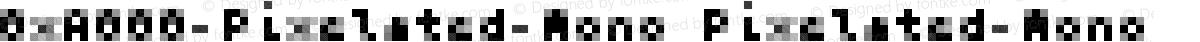 0xA000-Pixelated-Mono Pixelated-Mono