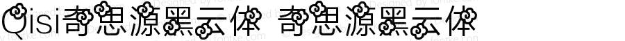 Qisi奇思源黑云体 奇思源黑云体 Version 1.00