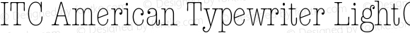 ITC American Typewriter LightCondA Version 001.001