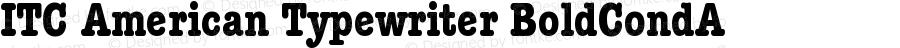 ITC American Typewriter BoldCondA Version 001.001