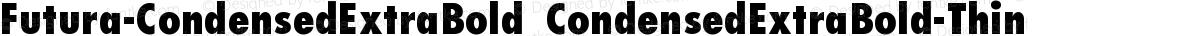 Futura-CondensedExtraBold CondensedExtraBold-Thin