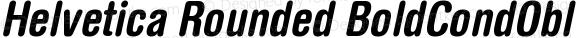 Helvetica Rounded BoldCondObl