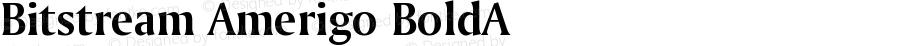 Bitstream Amerigo BoldA Version 003.001